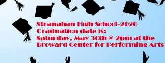 Graduation date 2020 is May 30 @ 2 pm, Broward Center for the Preforming Arts